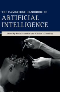 The Cambridge Handbook of Artificial Intelligence by Keith