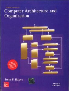 Computer Architecture and Organization by Hayes