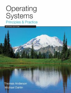 Operating System Principles and Practice by Thomas Anderson
