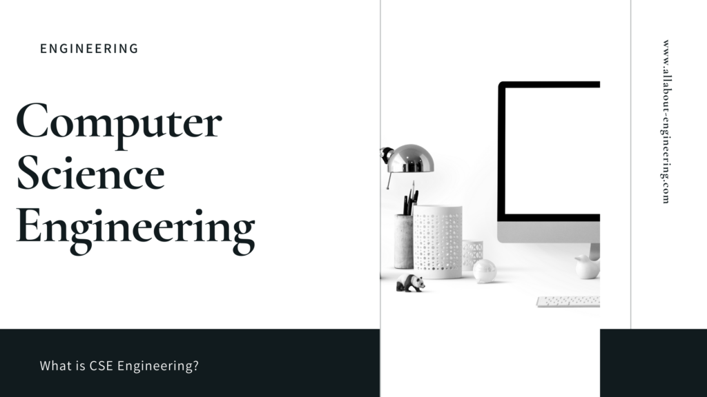 What is Computer Science Engineering ?